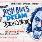 Join Us: Josh Blue's Dream Launch Party