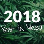 2018: The Year in Weed